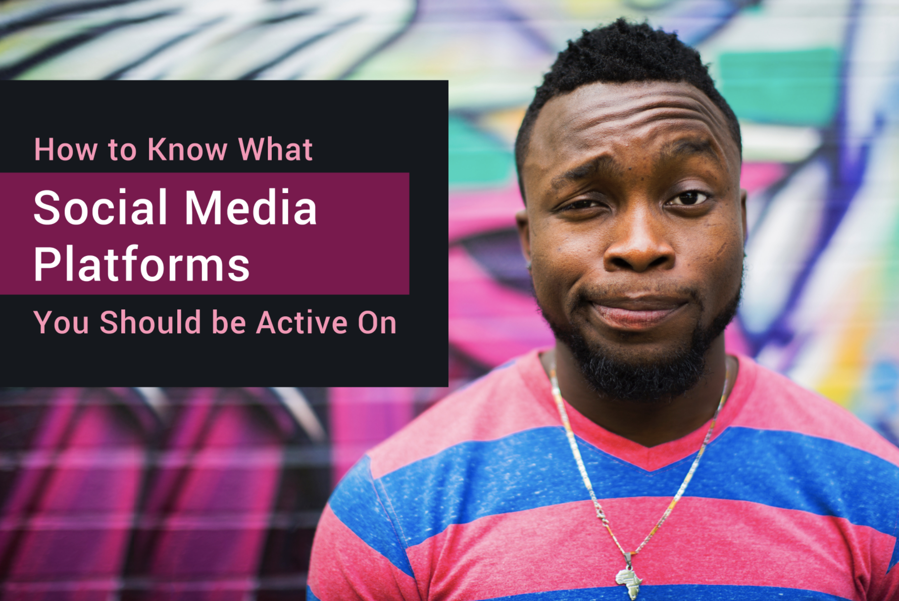 How to Know What Social Media Platforms You Should be Active On